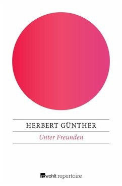 Unter Freunden (eBook, ePUB) - Günther, Herbert