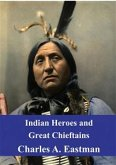 Indian Heroes and Great Chieftains (eBook, PDF)