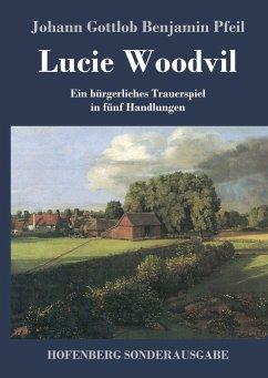 9783743721272 - Pfeil, Johann Gottlob Benjamin: Lucie Woodvil - Buch