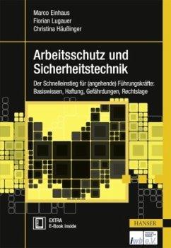 Arbeitsschutz und Sicherheitstechnik - Einhaus, Marco;Lugauer, Florian;Häußinger, Christina