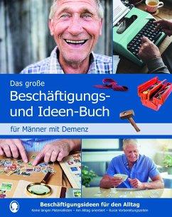 Das große Beschäftigungs- und Ideenbuch für Män...