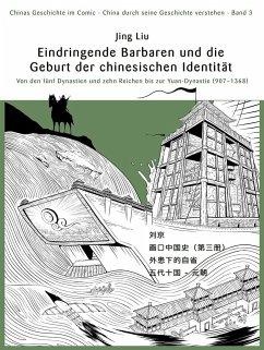 Chinas Geschichte im Comic (Band 3) Barbareninvasionen und die Geburtsstunde der chinesischen Identität - Liu, Jing