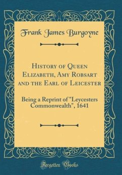 History of Queen Elizabeth, Amy Robsart and the Earl of Leicester