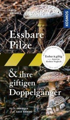 Essbare Pilze und ihre giftigen Doppelgänger - Laux, Hans E.; Gminder, Andreas