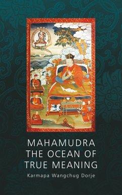 Mahamudra - The Ocean of True Meaning