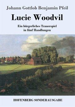 9783743721265 - Pfeil, Johann Gottlob Benjamin: Lucie Woodvil - Buch