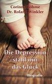 Die Depression stahl mir das Glück - Biografie