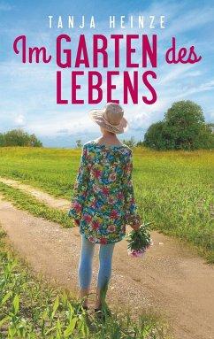 Im Garten des Lebens - Heinze, Tanja