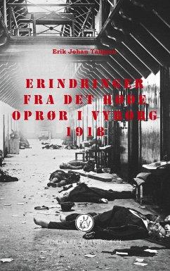9788793578043 - Tallgren, Erik Johan: Erindringer fra det røde oprør i Vyborg 1918 - Bog