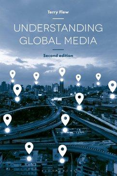 Understanding Global Media - Flew, Terry
