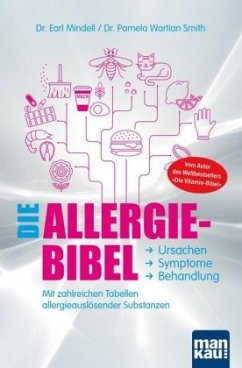 Die Allergie-Bibel. Ursachen - Symptome - Behandlung - Mindell, Earl; Wartian Smith, Pamela