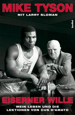 Eiserner Wille (eBook, ePUB) - Tyson, Mike; Sloman, Larry