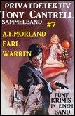 Privatdetektiv Tony Cantrell Sammelband #7 - Fünf Krimis in einem Band (eBook, ePUB)