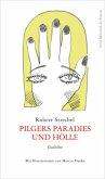 Pilgers Paradies und Hölle