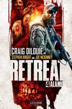 Retreat 4: Alamo (eBook, ePUB) - DiLouie, Craig