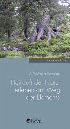 Weg der Elemente - Hofmeister, Wolfgang
