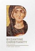 Byzantine Christianity (eBook, ePUB)