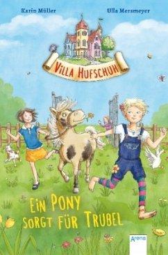Ein Pony sorgt für Trubel / Villa Hufschuh Bd.1...