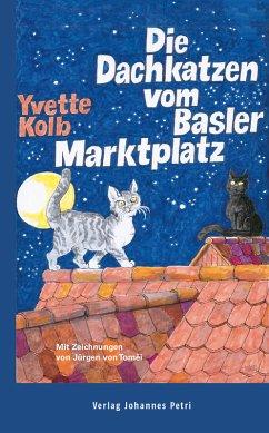 Die Dachkatzen vom Basler Marktplatz (eBook, ePUB) - Kolb, Yvette