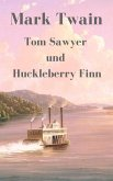 Tom Sawyer und Huckleberry Finn (eBook, ePUB)