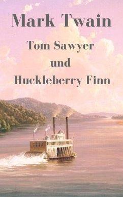 Tom Sawyer und Huckleberry Finn (eBook, ePUB) - Twain, Mark