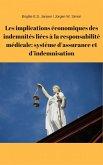 Les implications économiques des indemnités liées à la responsabilité médicale: système d'assurance et d'indemnisation (eBook, ePUB)