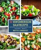 30 verführerische Salatrezepte (eBook, ePUB)