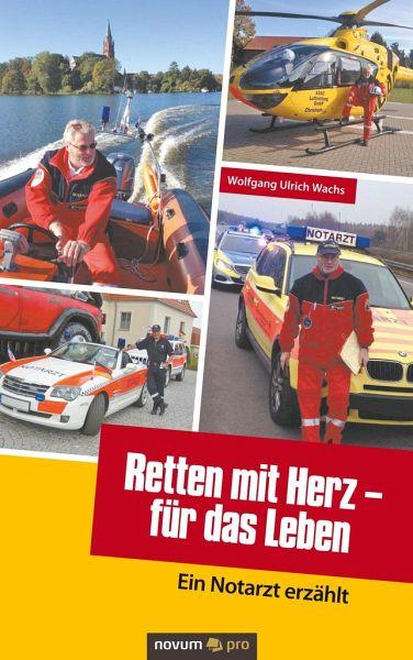 Retten mit Herz - für das Leben - Wachs, Wolfgang Ulrich