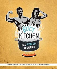Body Kitchen - Das Fitness-Kochbuch - Pferrer, Yvonne; Hickst, Regina; Krämer, Paula; Flying Uwe; Snowdon, Bettina; Will, Stefanie