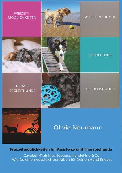 Freizeitmöglichkeiten für Assistenz- und Therapiehunde - Neumann, Olivia