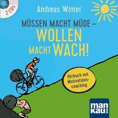 Müssen macht müde - Wollen macht wach!, 2 Audio-CDs - Winter, Andreas