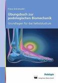 Übungsbuch zur podologischen Biomechanik