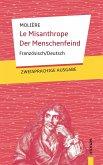 Le Misanthrope / Der Menschenfeind: Molière: Zweisprachig Französisch-Deutsch
