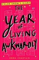 The Year of Living Awkwardly - Chastain, Emma