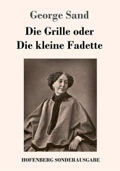 9783743721364 - Sand, George: Die Grille oder Die kleine Fadette - Buch
