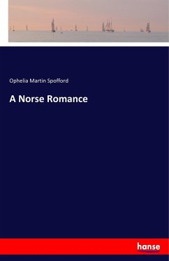 9783337347833 - Spofford, Ophelia Martin: A Norse Romance - Buch