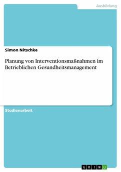 Planung von Interventionsmaßnahmen im Betrieblichen Gesundheitsmanagement