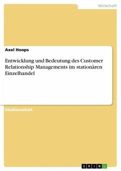 Entwicklung und Bedeutung des Customer Relationship Managements im stationären Einzelhandel
