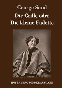 9783743721371 - Sand, George: Die Grille oder Die kleine Fadette - Buch
