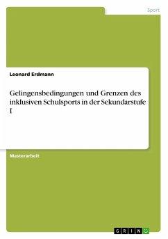 9783668550018 - Erdmann, Leonard: Gelingensbedingungen und Grenzen des inklusiven Schulsports in der Sekundarstufe I - Libro