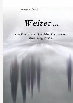 Weiter ... - Cosack, Johanna E.