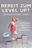 Bereit zum Level-Up? Der Braune Gürtel in Sudoku   240 Sudoku-Samurai's Rätsel für Erwachsene