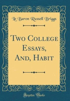 Two College Essays, And, Habit (Classic Reprint)