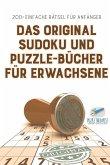 Das Original Sudoku und Puzzle-Bücher für Erwachsene   200+ Einfache Rätsel für Anfänger