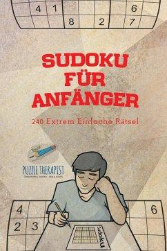 Sudoku für Anfänger 240 Extrem Einfache Rätsel