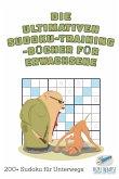 Die ultimativen Sudoku-Training-Bücher für Erwachsene   200+ Sudoku für Unterwegs
