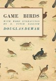 Game Birds - With Wood Engravings by E. Fitch Daglish