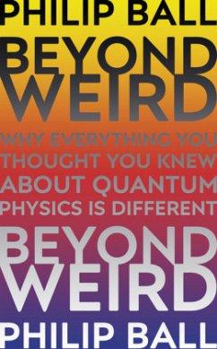 Beyond Weird - Ball, Philip