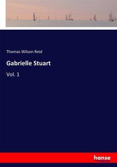 9783337347307 - Reid, Thomas Wilson: Gabrielle Stuart - Buch