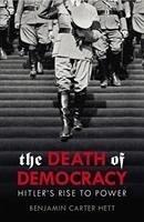 The Death of Democracy - Hett, Benjamin Carter